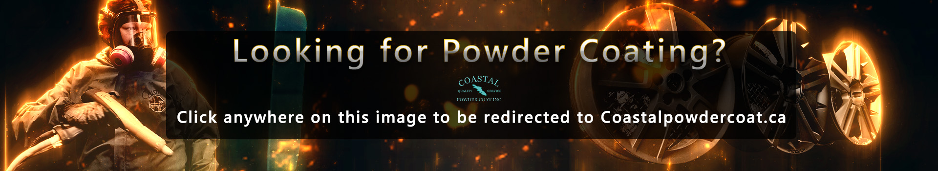 Click here to visit our sister company, Coastal Powder Coat Inc.! Vancouver Island's biggest booth.